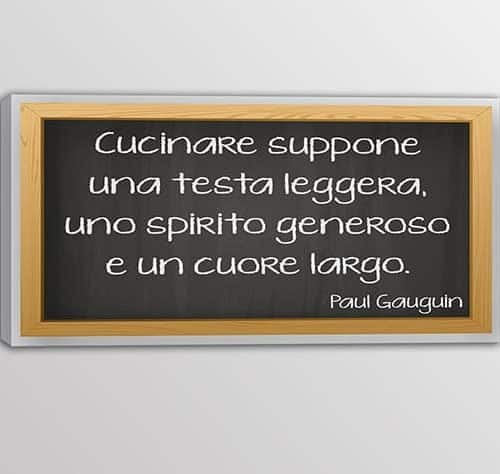 quadro moderno frase Paul Gauguin cucina