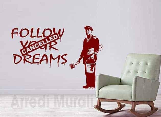 adesivi da parete Banksy Follow your dreams decorazioni