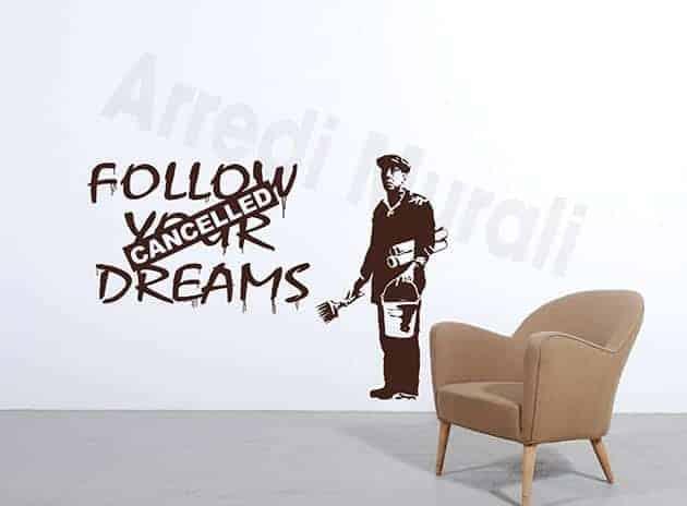 decorazioni da parete Banksy Follow your dreams adesivi