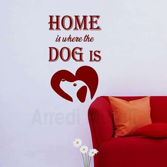 "Stickers da parete con frase""Home is where the dog is"""